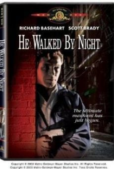 He Walked By Night on-line gratuito