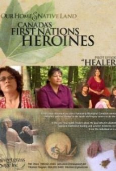 Our Home & Native Land: Canada's First Nations Heroines - Healers on-line gratuito
