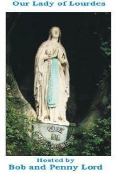 Our Lady of Lourdes online streaming
