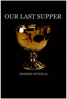 Película: Our Last Supper