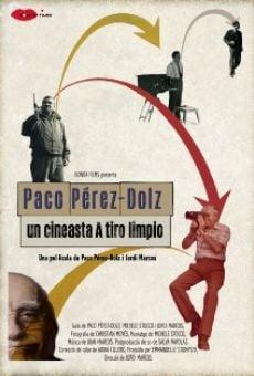Paco Pérez-Dolz: un cineasta A tiro limpio