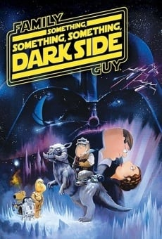 Family Guy: Something, Something, Something, Dark Side online