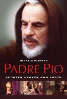 Padre Pio: Tra cielo e terra streaming en ligne gratuit