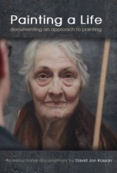 Ver película Painting a Life: Documenting an Approach to Painting