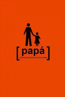 Ver película Papá o 36 mil juicios de un mismo suceso
