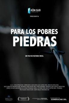 Ver película Para los pobres piedras