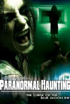 Watch Paranormal Haunting: The Curse of the Blue Moon Inn online stream