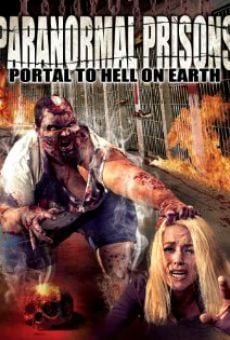 Película: Paranormal Prisons: Portal to Hell on Earth