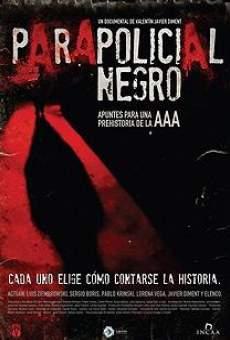 Película: Parapolicial negro: Apuntes para una prehistoria de la triple A