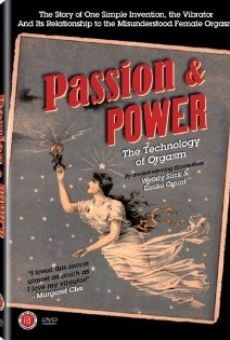 Passion & Power: The Technology of Orgasm online streaming