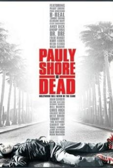 Pauly Shore is Dead online streaming