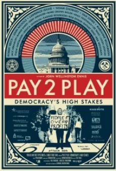 PAY 2 PLAY: Democracy's High Stakes online streaming