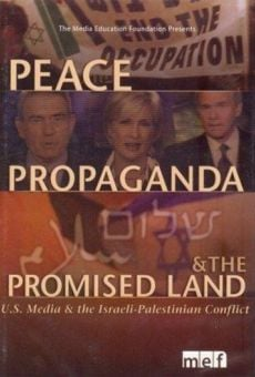 Peace, Propaganda & the Promised Land on-line gratuito