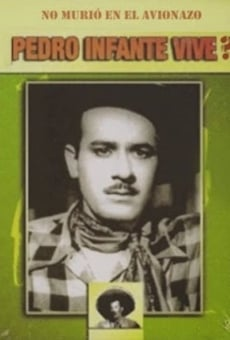 Ver película Pedro infante vive?
