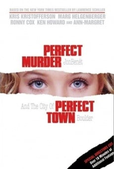 Perfect Murder, Perfect Town: JonBenét and the City of Boulder online gratis