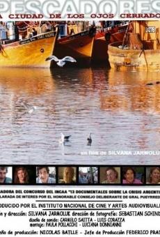 Pescadores: La ciudad de los ojos cerrados en ligne gratuit