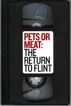 Película: Pets or Meat: The Return to Flint