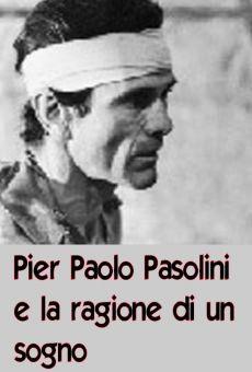 Pier Paolo Pasolini e la ragione di un sogno