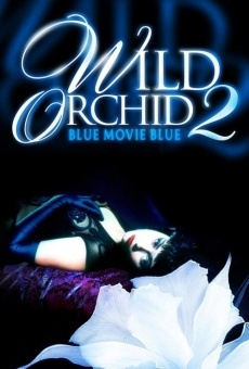 Wild Orchid II: Two Shades of Blue on-line gratuito