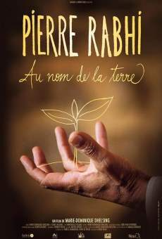 Pierre Rabhi au nom de la terre on-line gratuito
