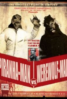 Película: Piranha-Man versus Werewolf-Man: Howl of the Piranha