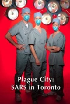 Plague City: SARS in Toronto online streaming