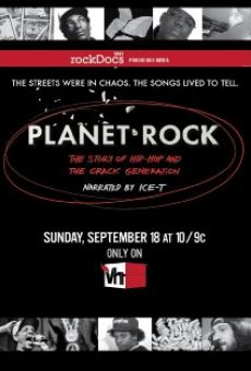 Ver película Planet Rock: The Story of Hip-Hop and the Crack Generation