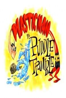 Película: Plastic Man in 'Puddle Trouble'