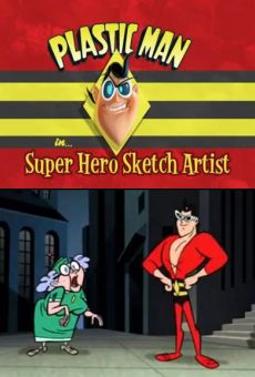 Ver película Plastic Man in... Super Hero Sketch Artist