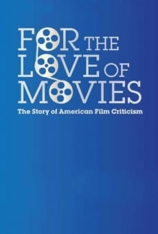 For the Love of Movies: The Story of American Film Criticism on-line gratuito