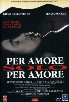 Per amore, solo per amore online streaming