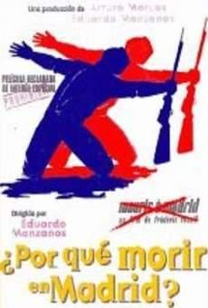 Ver película ¿Por qué morir en Madrid?