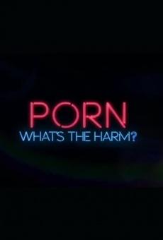 Porn: What's the Harm? online kostenlos