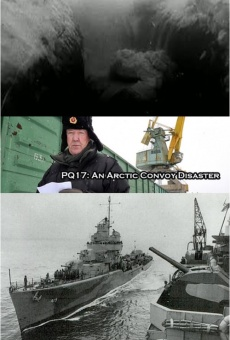 Ver película PQ17: An Arctic Convoy Disaster