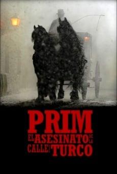 Prim, el asesinato de la calle del Turco en ligne gratuit