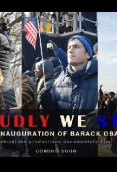 Proudly We Stand: The Inauguration of Barack Obama on-line gratuito