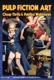 Pulp Fiction Art: Cheap Thrills & Painted Nightmares on-line gratuito