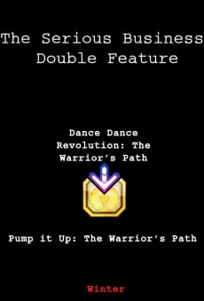 Película: Pump It Up: The Warrior's Path