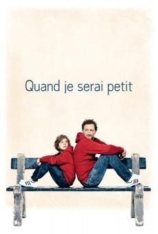 Ver película Quand je serai petit