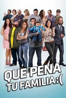 Ver película Qué pena tu familia