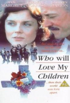 Who Will Love My Children? on-line gratuito