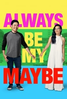 Always Be My Maybe on-line gratuito