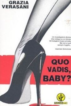 Quo Vadis, Baby? online streaming