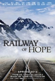 Watch Railway of Hope online stream