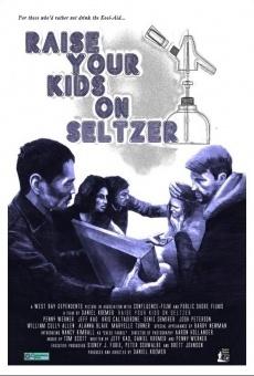 Ver película Raise Your Kids on Seltzer