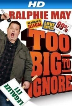 Watch Ralphie May: Too Big to Ignore online stream