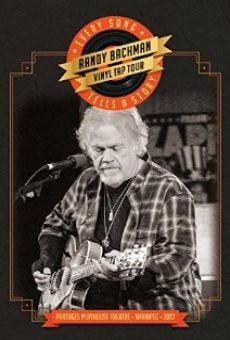 Randy Bachman's Vinyl Tap: Every Song Tells a Story on-line gratuito