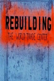 Rebuilding the World Trade Center en ligne gratuit