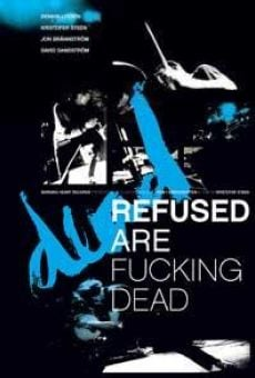 Refused Are Fucking Dead on-line gratuito