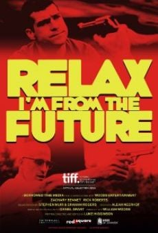 Watch Relax, I'm from the Future online stream